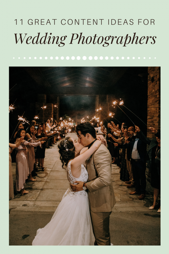 11 Great Content Ideas For Wedding Photographers In 2020
