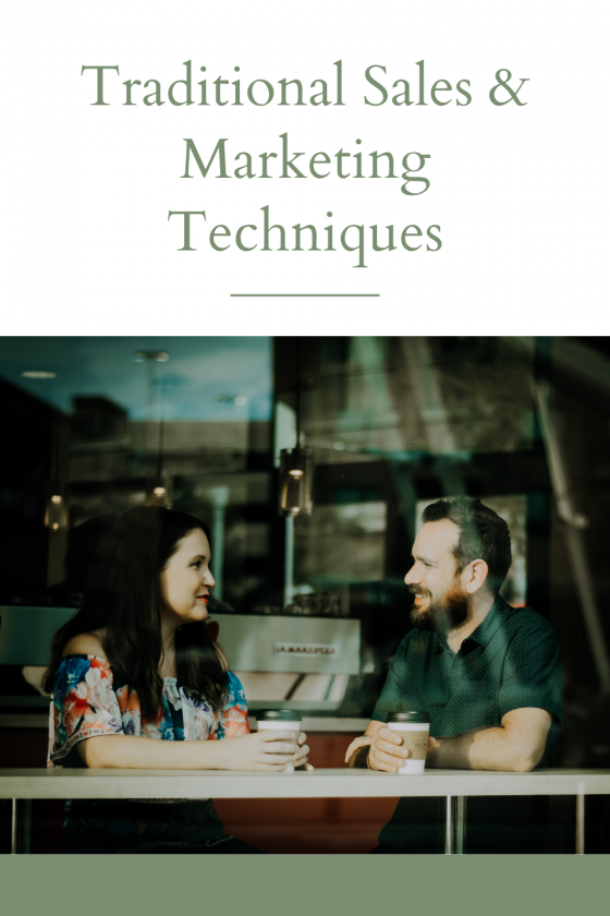 Traditional sales and marketing techniques