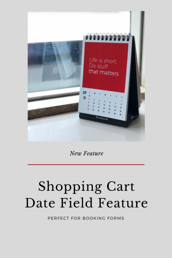 New Shopping Cart Date Field Feature